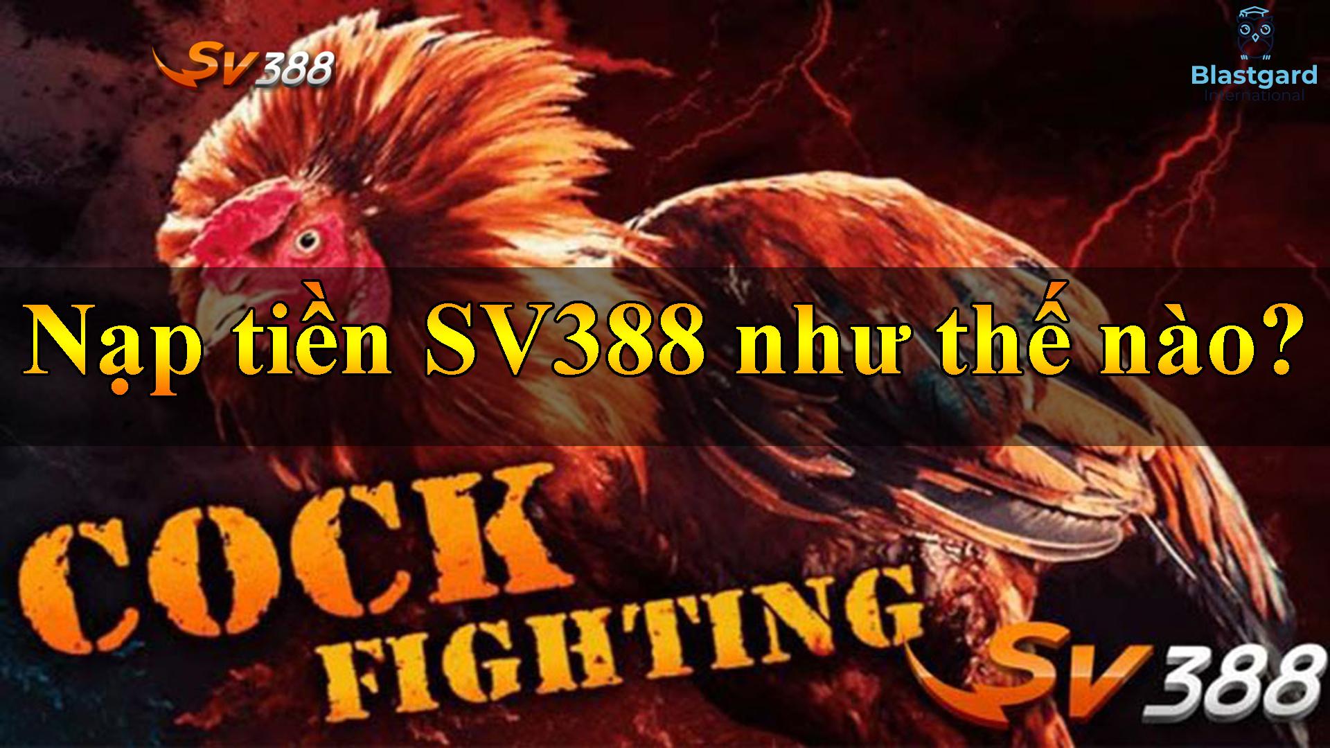 Nạp tiền SV388 như thế nào