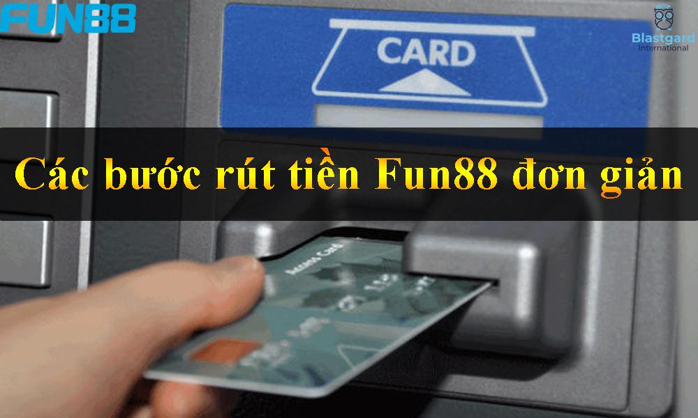 Các bước rút tiền Fun88 đơn giản
