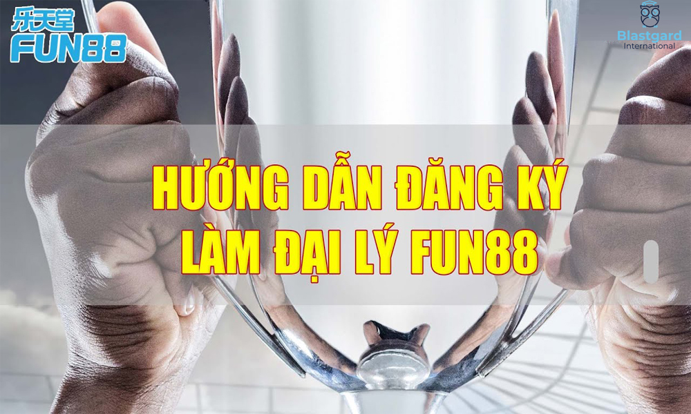 Cách đăng ký đại lý Fun88