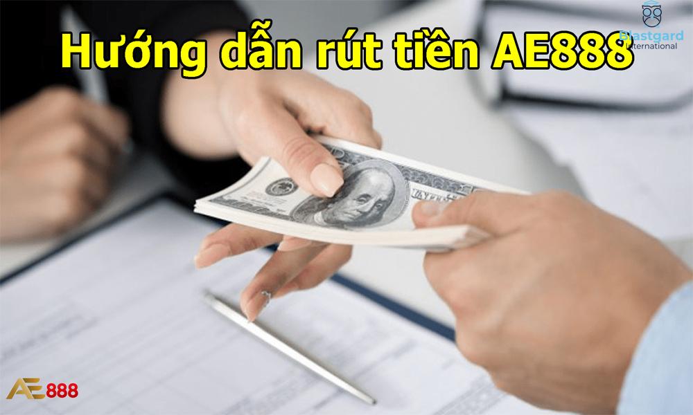Hướng dẫn rút tiền AE888 an toàn