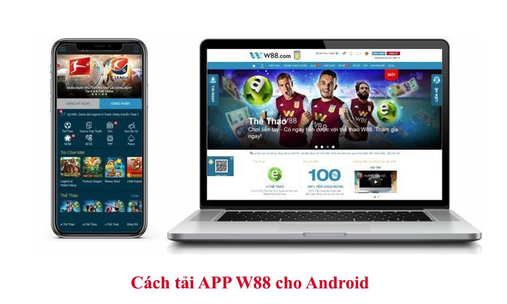 Cách tải APP W88 cho Android
